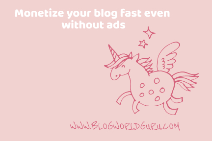 Monetize your blog fast even without ads